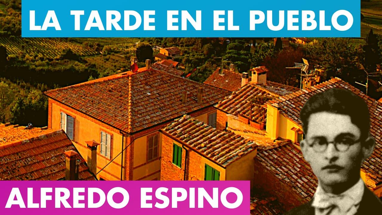 En este momento estás viendo LA TARDE EN EL PUEBLO Alfredo Espino 🌄🤗 | Valentina Zoe 🌻 | TARDE EN EL PUEBLO de Alfredo Espino