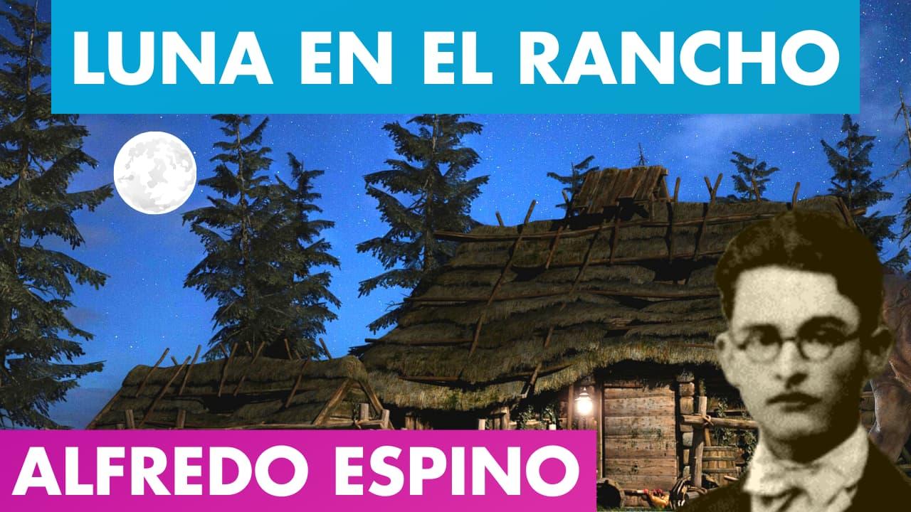 En este momento estás viendo LUNA EN EL RANCHO ALFREDO ESPINO 🌘🏡 | Poema Luna en el Rancho Alfredo Espino 🤠 | Valentina Zoe