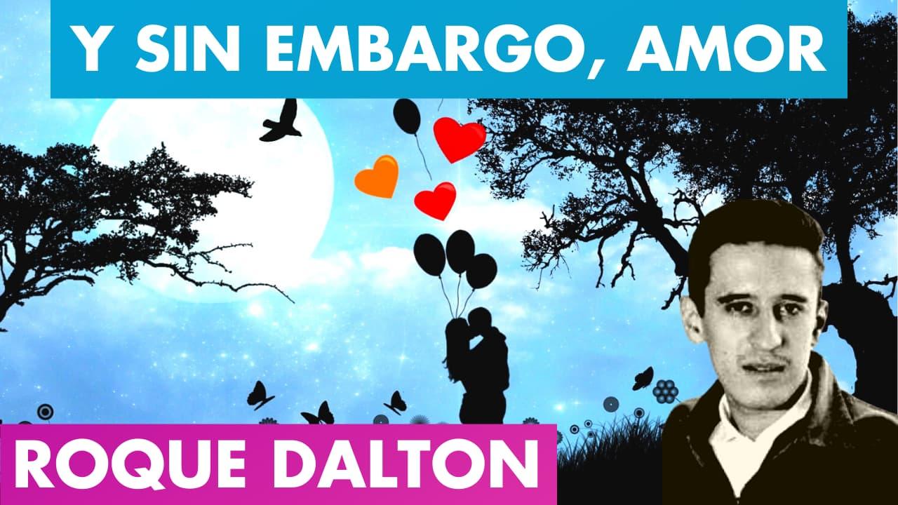 En este momento estás viendo Y SIN EMBARGO, AMOR Roque Dalton 💖🌓 | Hace FRÍO sin ti, Pero se VIVE 🥰 Roque Dalton | Valentina