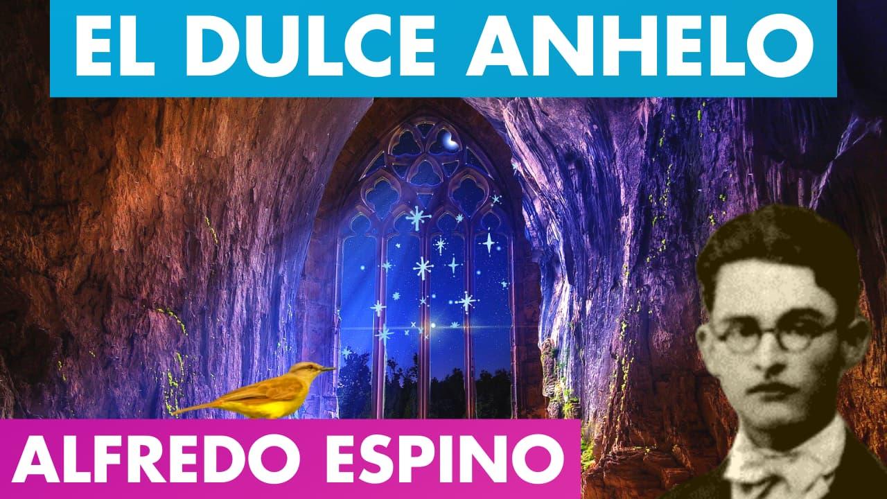 En este momento estás viendo EL DULCE ANHELO ALFREDO ESPINO 🕯️🐦   Poema El Dulce Anhelo de Alfredo Espino ✨   Valentina Zoe