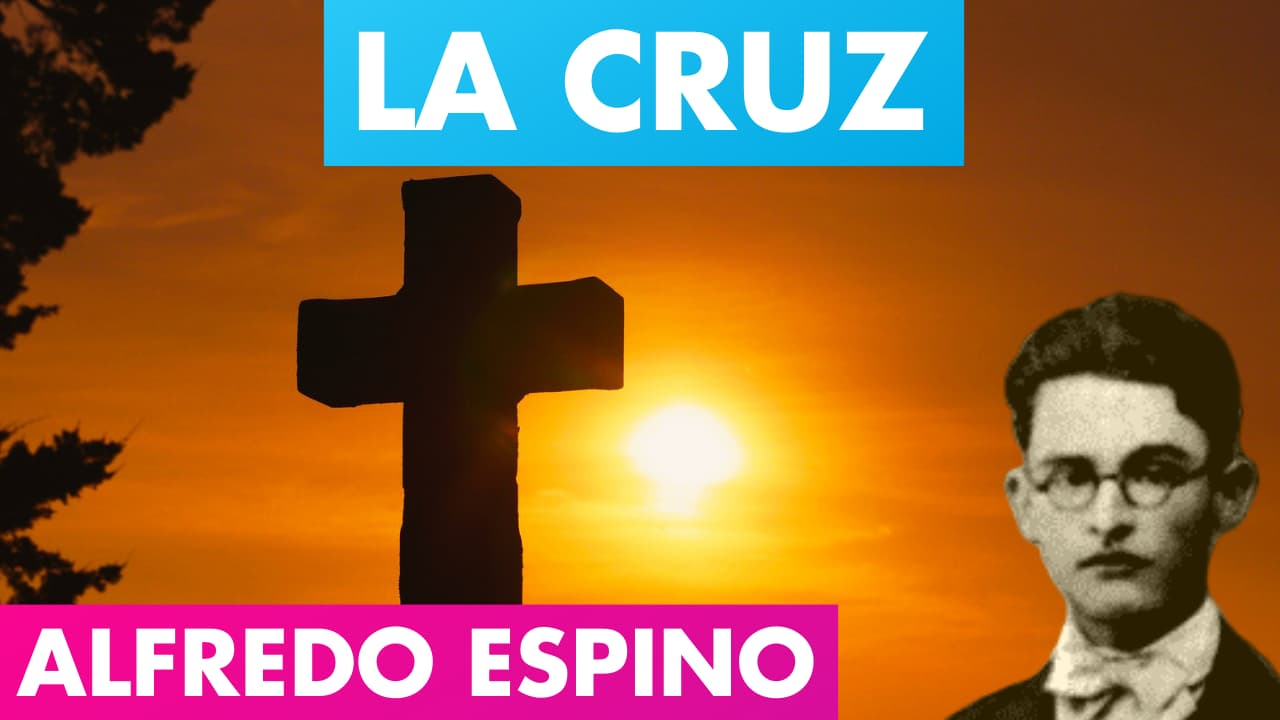 En este momento estás viendo LA CRUZ ALFREDO ESPINO ✝️👵   La Cruz Poema de Alfredo Espino   Valentina Zoe Poesía