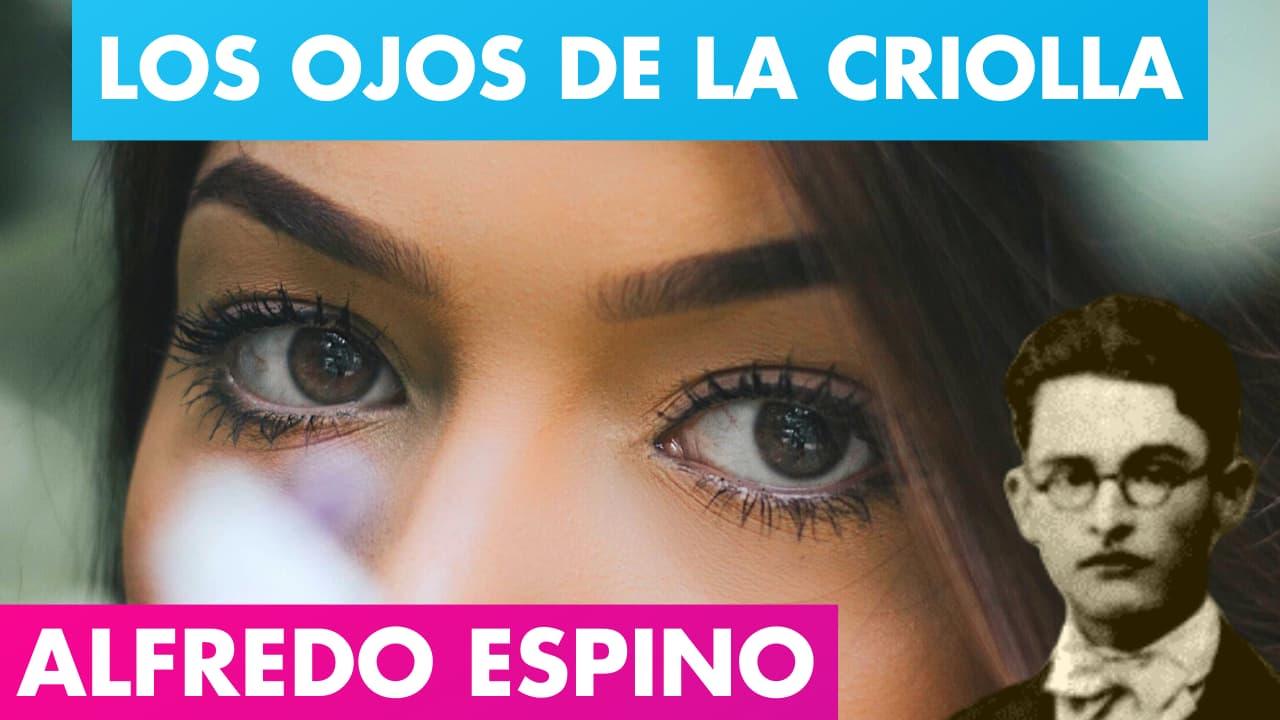 En este momento estás viendo LOS OJOS DE LA CRIOLLA ALFREDO ESPINO 👧🏽👀 | Ojos de La Criolla Poema Alfredo Espino | Valentina Zoe