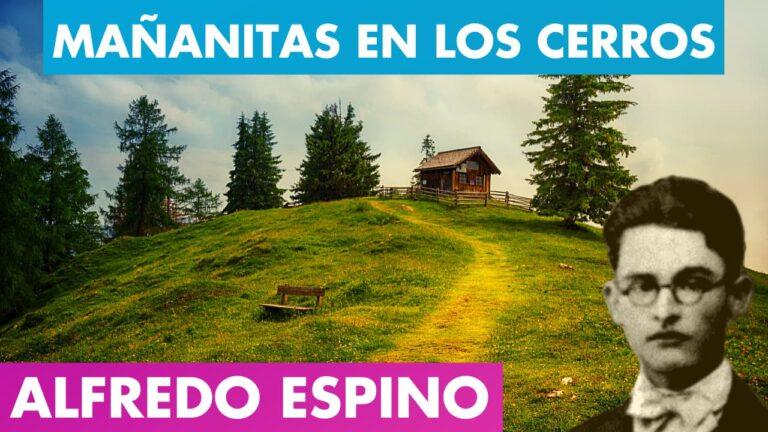 Lee más sobre el artículo MAÑANITAS EN LOS CERROS ALFREDO ESPINO 🌧️⛰️ | Poema Mañanitas en Los Cerros de Alfredo Espino