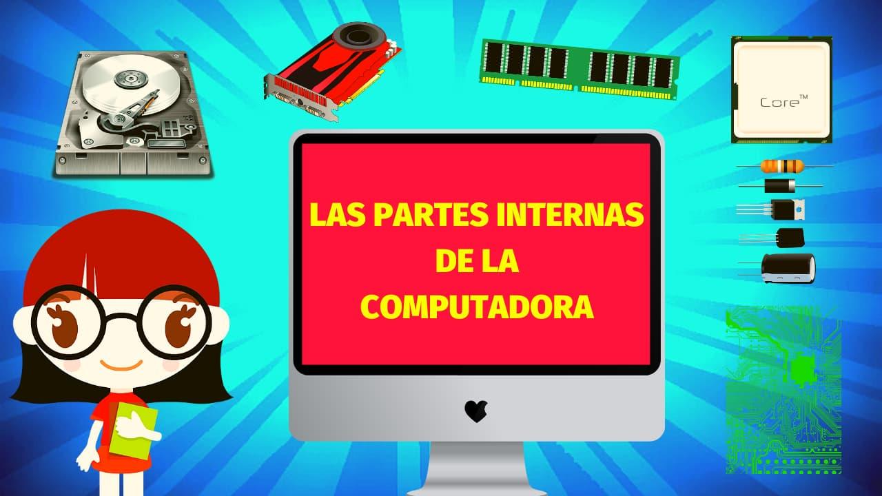 En este momento estás viendo LAS PARTES INTERNAS DE LA COMPUTADORA 👩💻📀| La Computadora y sus Partes Internas 🖥