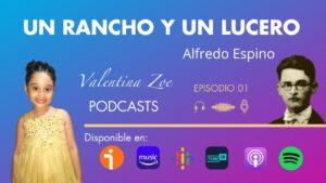 Lee más sobre el artículo UN RANCHO Y UN LUCERO POEMA DE ALFREDO ESPINO | Poema Un Rancho y Un Lucero | Valentina Zoe Podcast