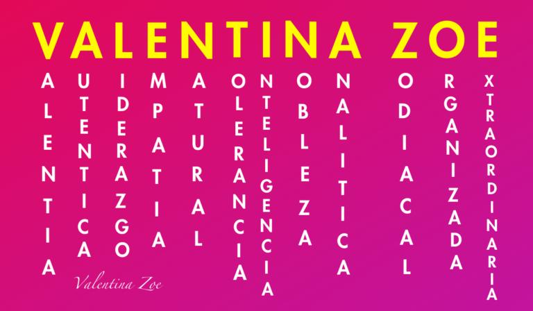 Lee más sobre el artículo Significado del nombre Valentina Zoe según acróstico de personalidad