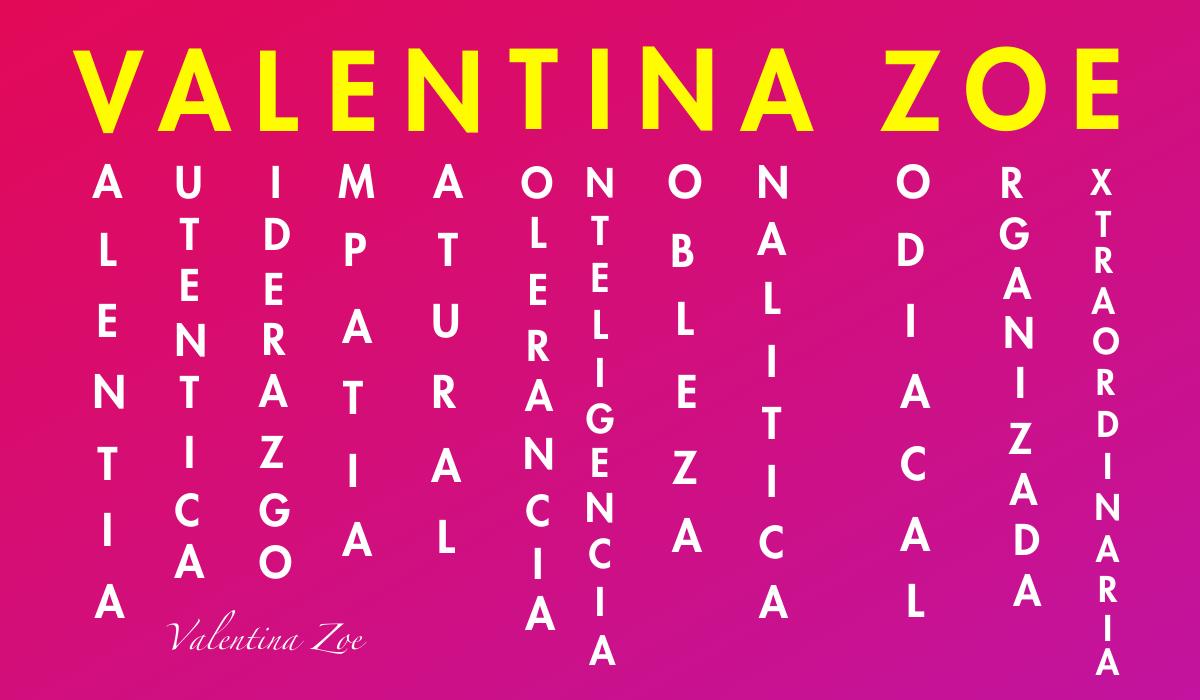 En este momento estás viendo Significado del nombre Valentina Zoe según acróstico de personalidad